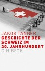 Die Geschichte der Schweiz im 20. Jahrhundert