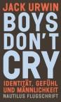 Boys don't cry Identität, Gefühl und Männlichkeit