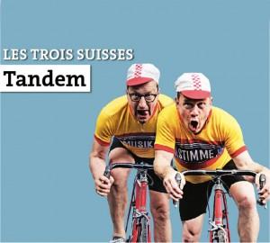Tandem – Les trois Suisses