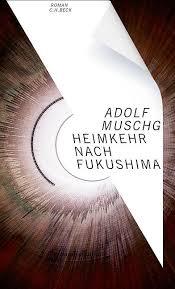 Adolf Muschg – Heimkehr nach Fukushima