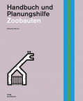 Handbuch und Planungshilfe Zoobauten
